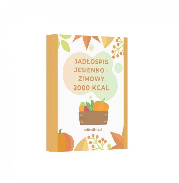 Jadłospis jesienno - zimowy 2000 kcal
